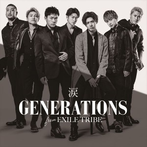 GENERATIONS from EXILE TRIBE New Single「涙」