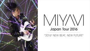 "『MIYAVI Japan Tour""NEW BEAT,NEW FUTURE""』"