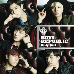 Boys Republic「Only Girl」