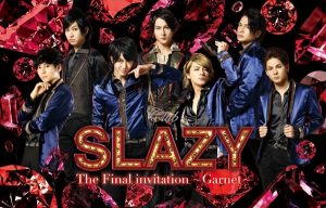 『Club SLAZY The Final invitation -Garnet-』