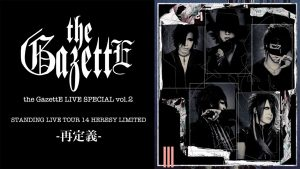 『the GazettE LIVE SPECIAL vol.2』