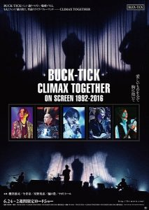 『BUCK-TICK~CLIMAX TOGETHER~ON SCREEN 1992-2016』