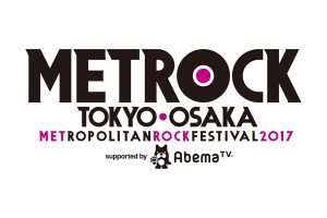 「METROPOLITAN ROCK FESTIVAL 2017」
