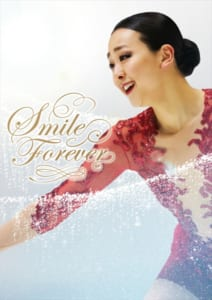 「浅田真央 Smile Forever ~美しき氷上の妖精~」