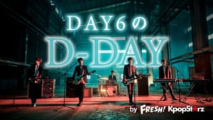 「DAY6のD-DAY by FRESH! KpopStarz」