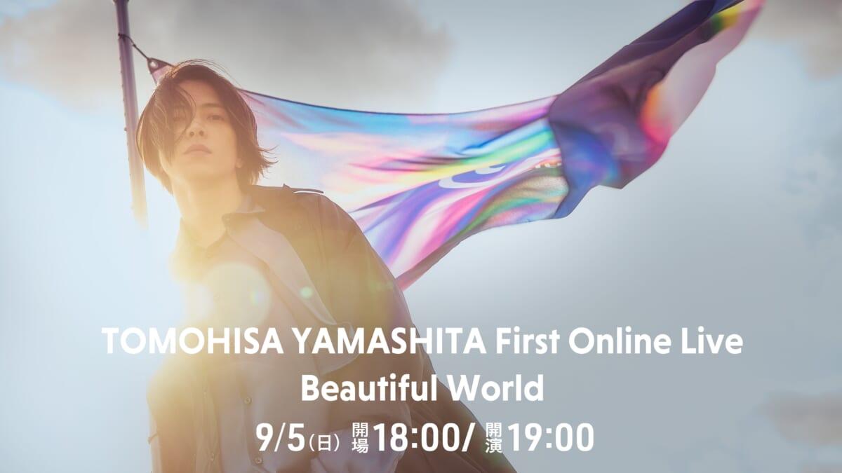 """TOMOHISA YAMASHITA First Online Live """"Beautiful World"""""""